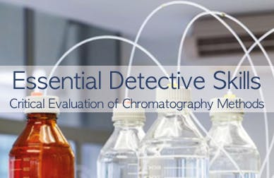 Essential Detective Skills: Critical Evaluation of Chromatography Methods Part 1: HPLC